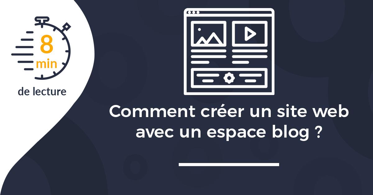 Comment créer un site web avec un espace blog efficace ?