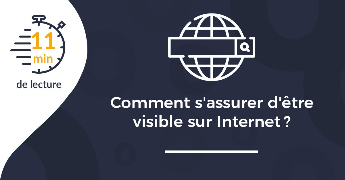 Comment s'assurer d'être visible sur Internet?