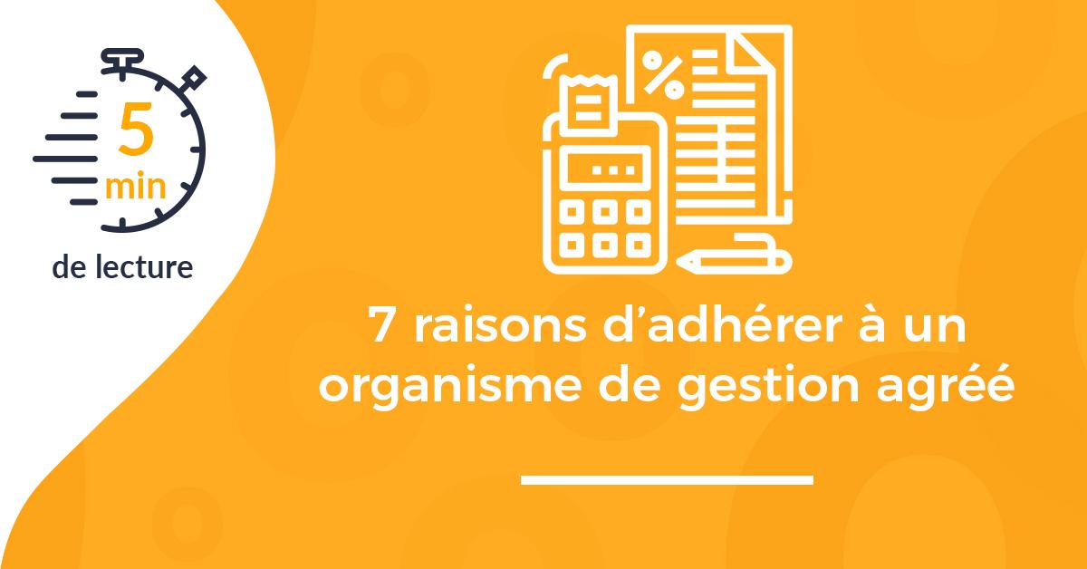 7 raisons d'adhérer à un organisme de gestion agréé