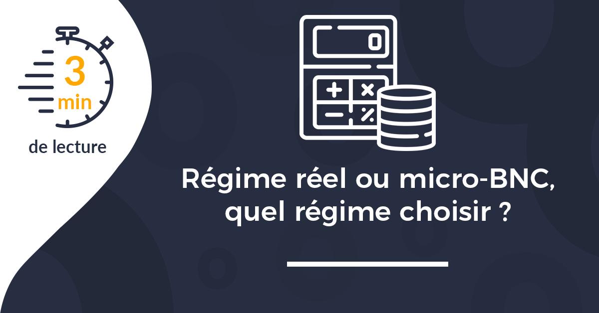 Régime réel ou micro-BNC, quel régime choisir pour son activité ?