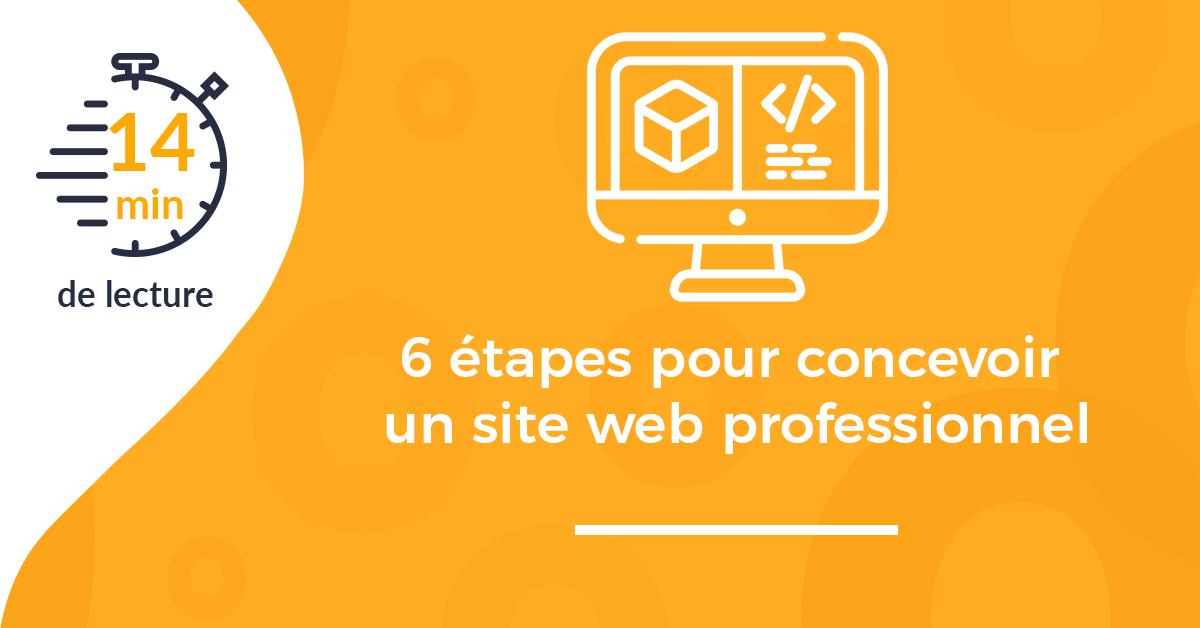 6 étapes pour concevoir un site web professionnel