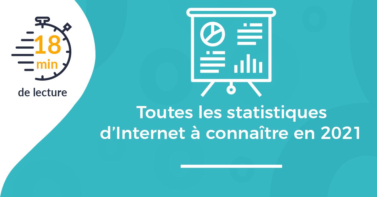 Toutes les statistiques d'Internet à connaître en 2021