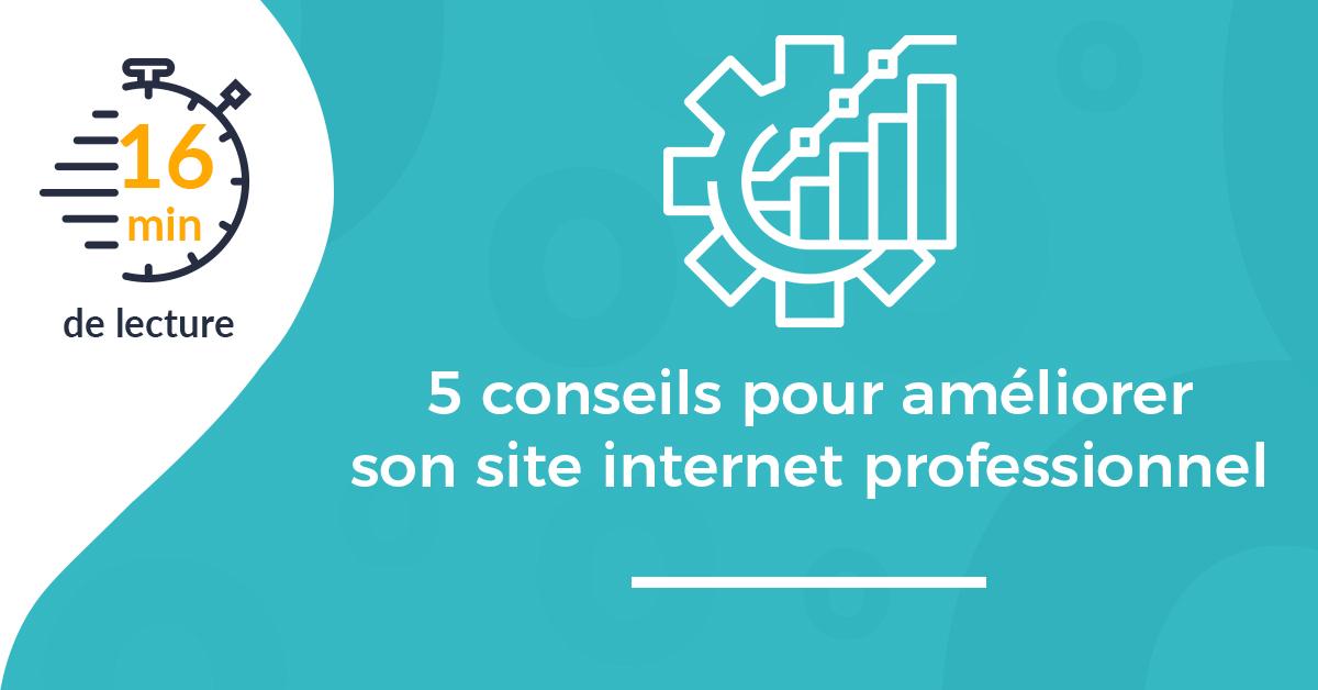 5 conseils pour améliorer son site internet professionnel