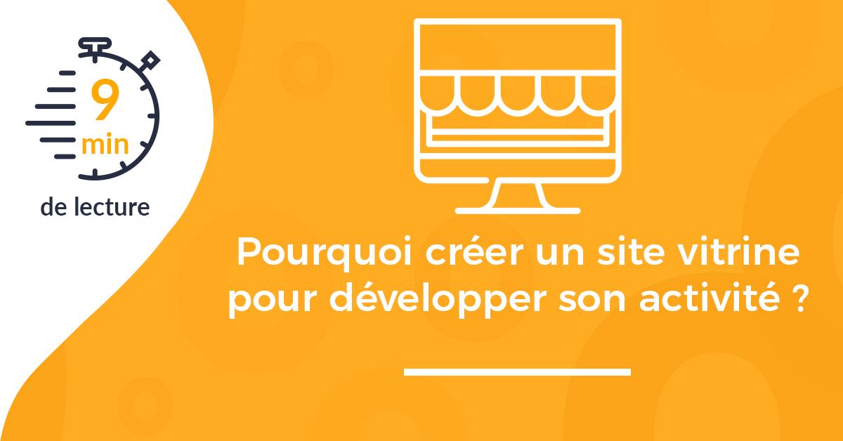 Pourquoi créer un site internet vitrine pour développer son activité ?