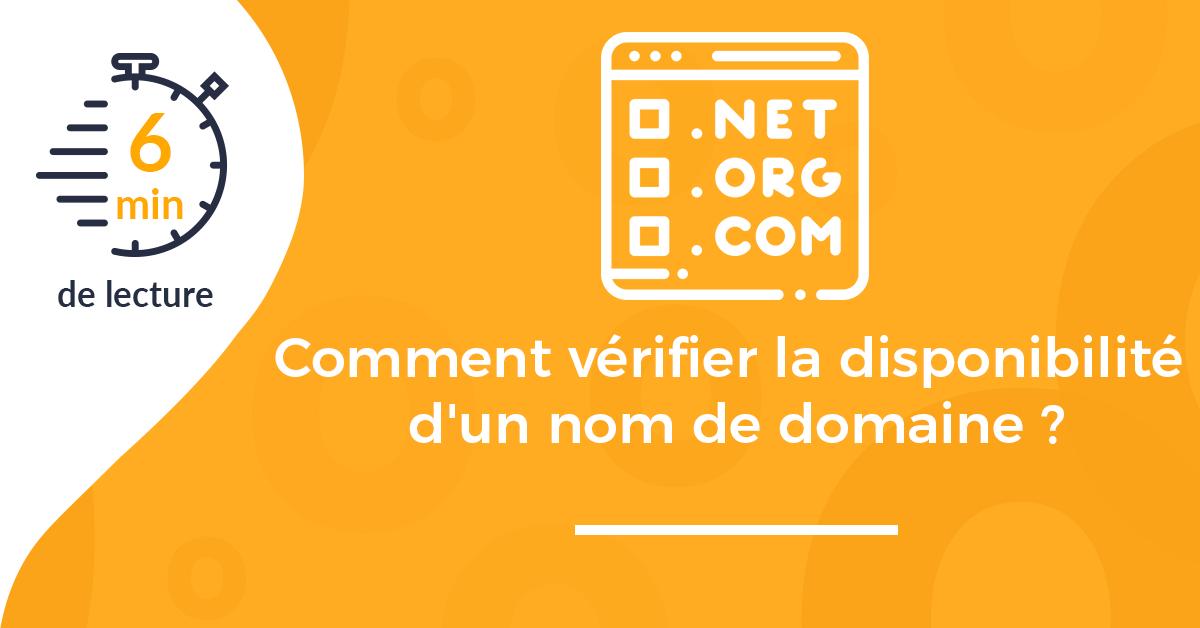 Comment vérifier la disponibilité d'un nom de domaine ?