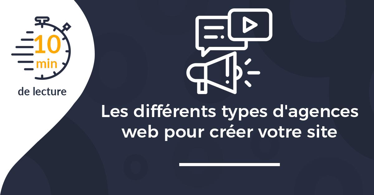 Quels sont les différents types d'agences web pour créer votre site ?