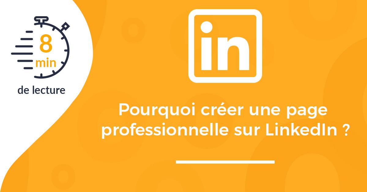 couverture pourquoi créer page professionnelle Linkedin
