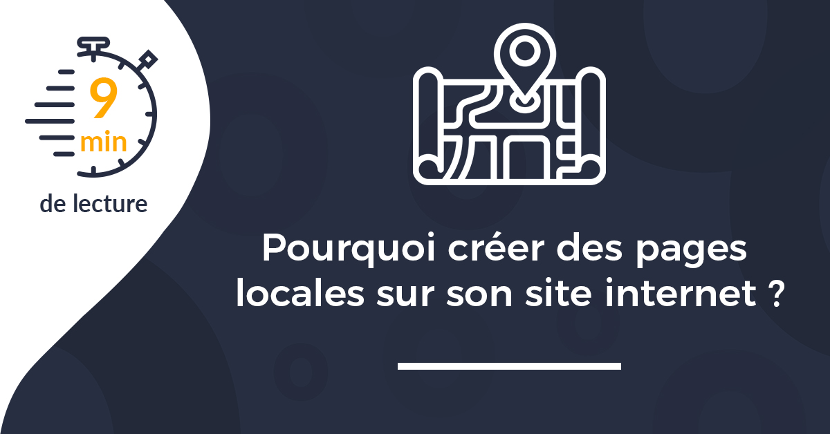 Pourquoi créer des pages locales sur son site internet professionnel ?