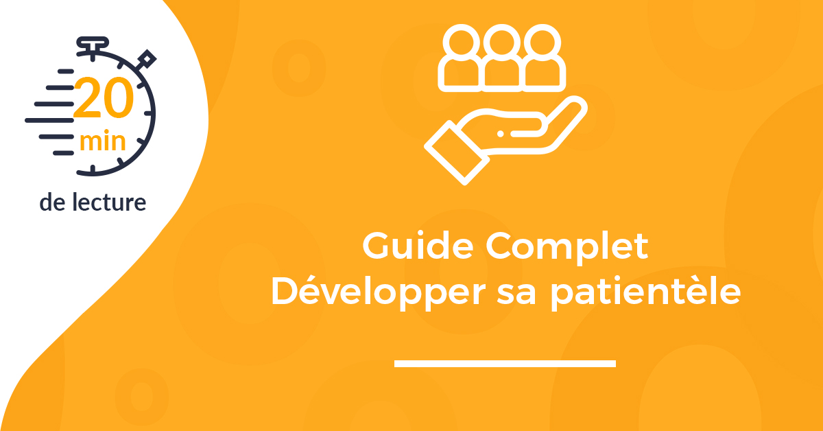 Guide : Comment développer sa patientèle ?