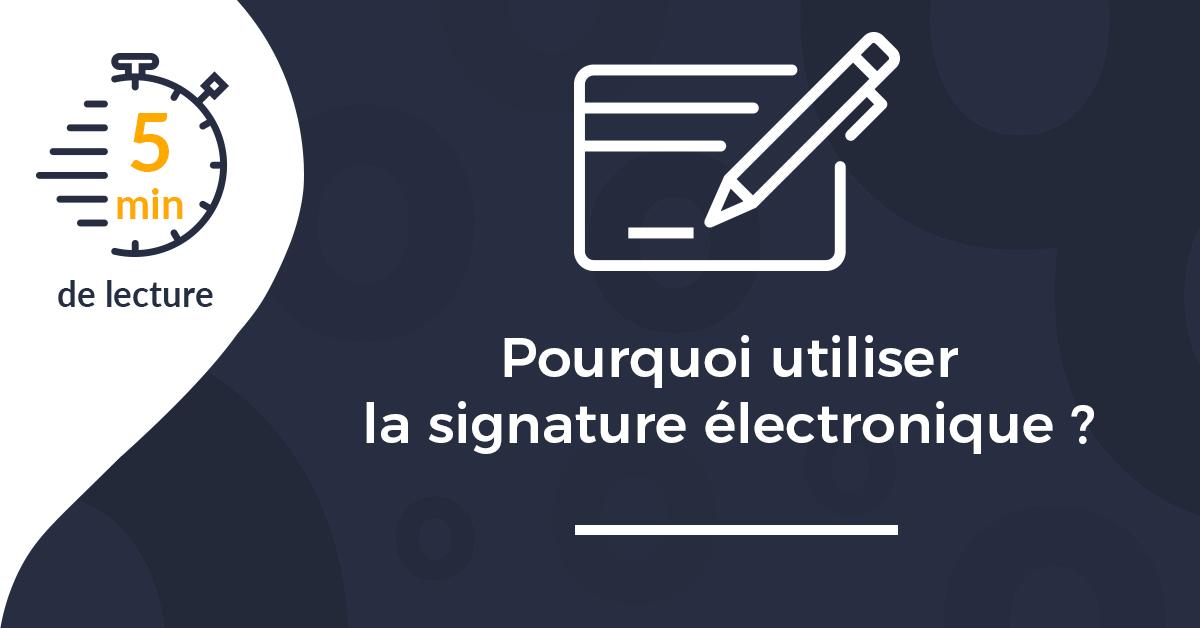 Professionnels indépendants : pourquoi utiliser la signature électronique ?